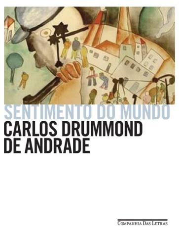SENTIMENTO DO MUNDO - Carlos Drummond de Andrade - Companhia das Letras.clipular